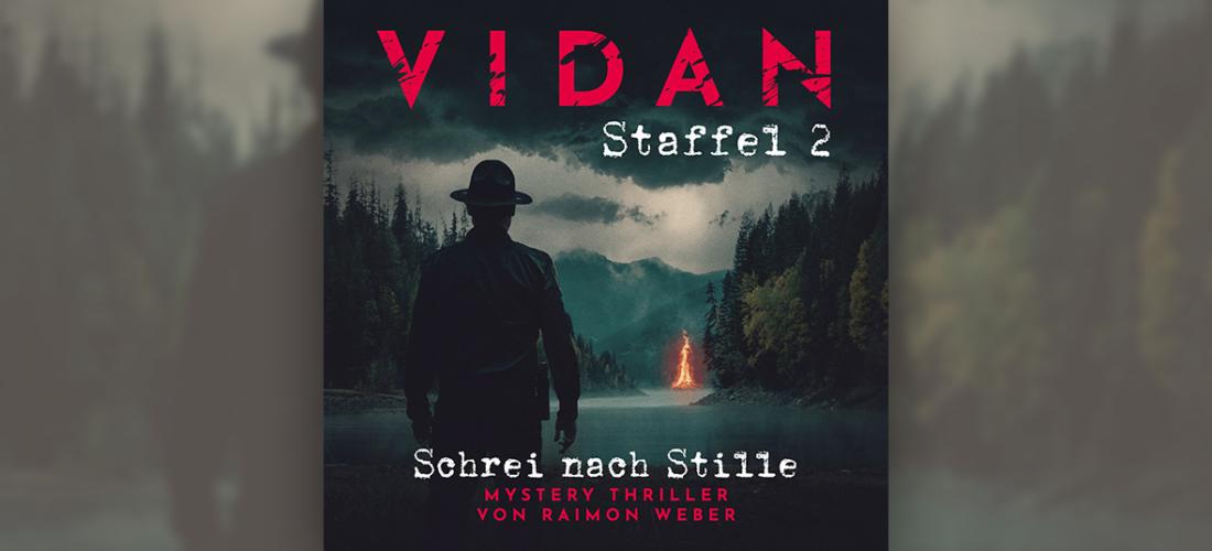 VIDAN – Schrei nach Stille<br/>Thriller-Erfolg geht in die 2. Staffel